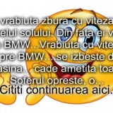 Bancul zilei :) Vrabiuta si BMW-ul…