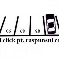 Provocare logica: Ce numar are locul de parcare in care este parcata masina?