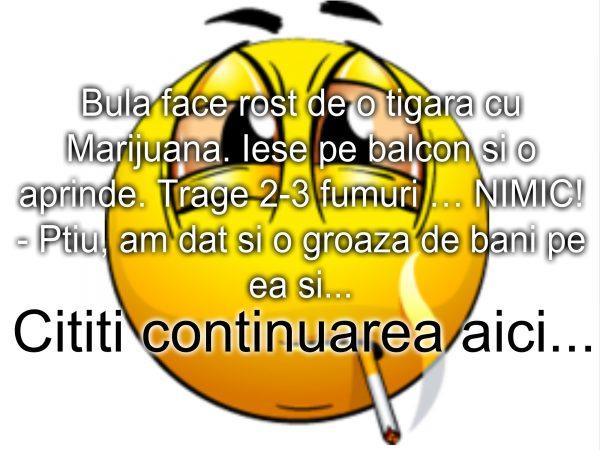 Bancul zilei :) Bula si tigara ilegala…