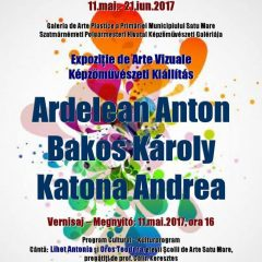 INVITATIE – Vernisaj expozitie de arte vizuale al artistilor plastici satmareni: Ardelean Anton, Bakos Karoly si Katona Andrea