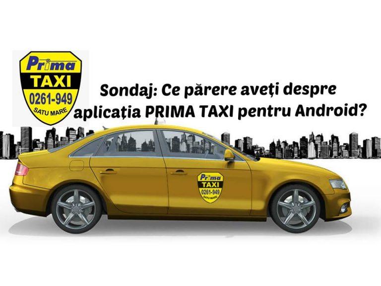 SONDAJ! Ce părere aveți despre aplicația Prima Taxi pentru Android?