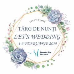 """Oferte inedite, tombolă și artiști sătmăreni la Târgul de nunți """"Let's Wedding"""" Satu Mare 2019"""