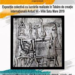 Expoziție colectivă cu lucrările realizate în Tabăra de creație internațională Ardud Vii-Viile Satu Mare 2019