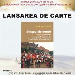 """Lansare de carte – """"Steagul de nuntă – variație și constanță în obiceiurile nupțiale din Țara Oașului și Țara Beiușului"""" Laura Cergheș – Marina"""